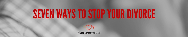 Seven Ways To Stop Your Divorce Graphic.jpg